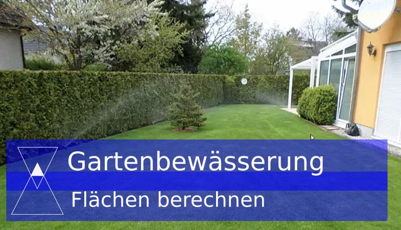 Garten – Bewässerungsflächen – und Ventil-Düsen berechnen – Bewässerungsanlage selber bauen Teil-7